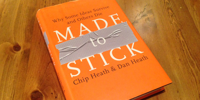Made to Stick: Why Some Ideas Thrive and Others Die Book Review